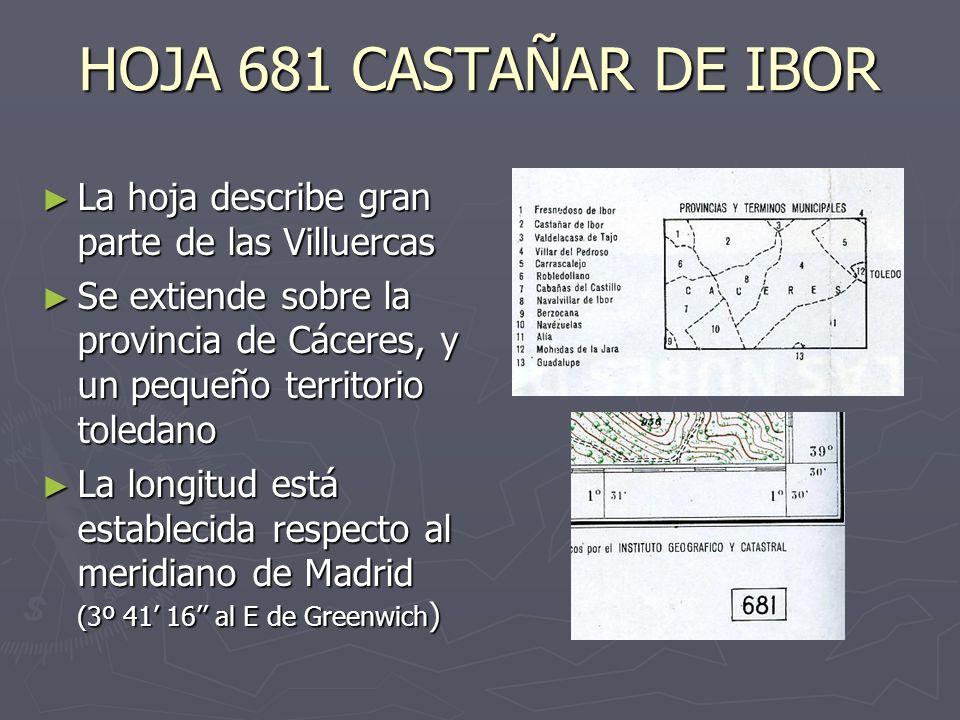 HOJA 681 CASTAÑAR DE IBOR La hoja describe gran parte de las Villuercas La hoja describe gran parte de las Villuercas Se extiende sobre la provincia d