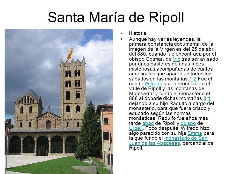 Santa María de Ripoll Historia Aunque hay varias leyendas, la primera constancia documental de la imagen de la Virgen es del 25 de abril del 880, cuan