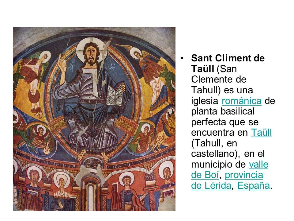 Sant Climent de Taüll (San Clemente de Tahull) es una iglesia románica de planta basilical perfecta que se encuentra en Taüll (Tahull, en castellano),