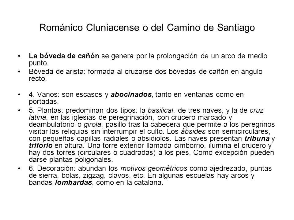 Románico Cluniacense o del Camino de Santiago La bóveda de cañón se genera por la prolongación de un arco de medio punto. Bóveda de arista: formada al