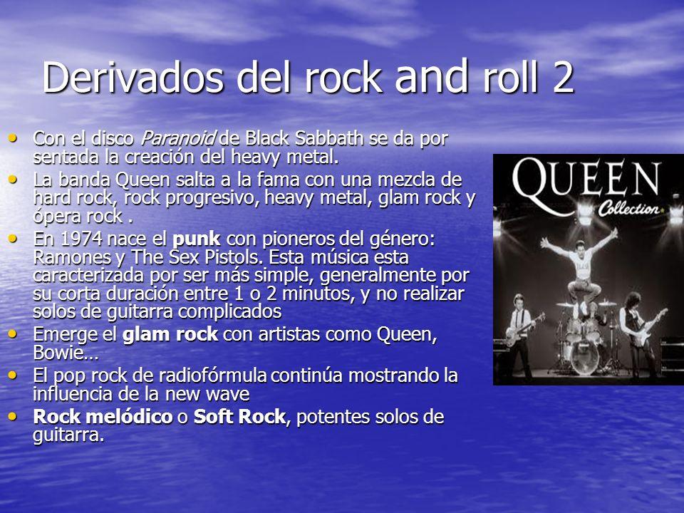 Derivados del rock and roll 2 Con el disco Paranoid de Black Sabbath se da por sentada la creación del heavy metal.