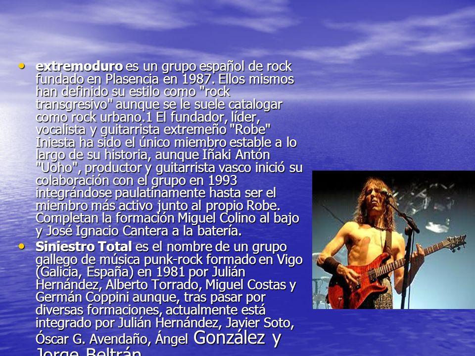 extremoduro es un grupo español de rock fundado en Plasencia en 1987.
