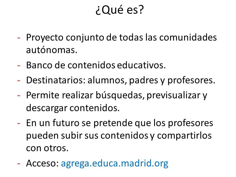 -Proyecto conjunto de todas las comunidades autónomas. -Banco de contenidos educativos. -Destinatarios: alumnos, padres y profesores. -Permite realiza