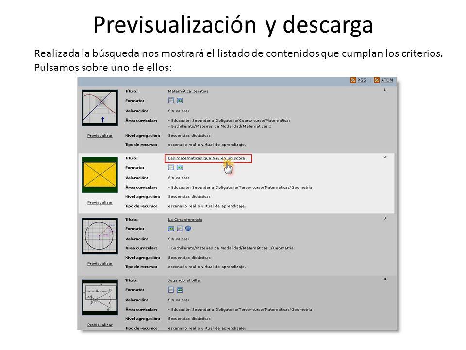 Previsualización y descarga Realizada la búsqueda nos mostrará el listado de contenidos que cumplan los criterios.
