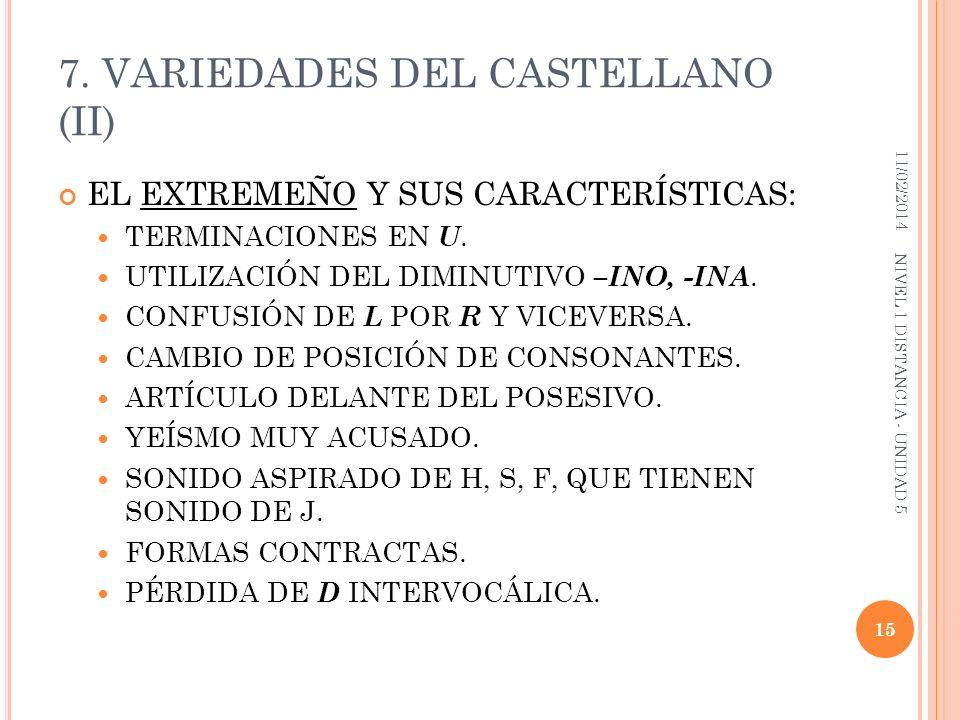 7. VARIEDADES DEL CASTELLANO (II) EL EXTREMEÑO Y SUS CARACTERÍSTICAS: TERMINACIONES EN U. UTILIZACIÓN DEL DIMINUTIVO –INO, -INA. CONFUSIÓN DE L POR R