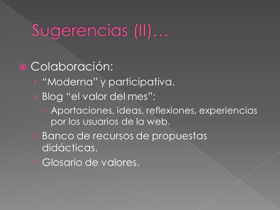Colaboración: Moderna y participativa.