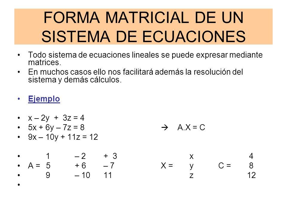 @ Angel Prieto BenitoApuntes 2º Bachillerato C.T.3 FORMA MATRICIAL DE UN SISTEMA DE ECUACIONES Todo sistema de ecuaciones lineales se puede expresar m
