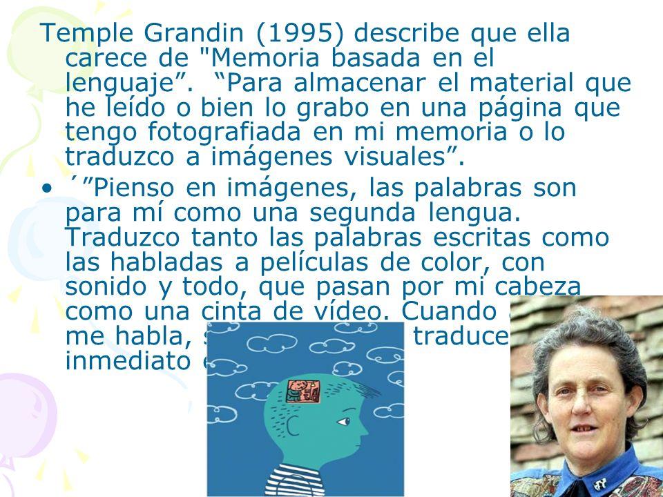 Temple Grandin (1995) describe que ella carece de