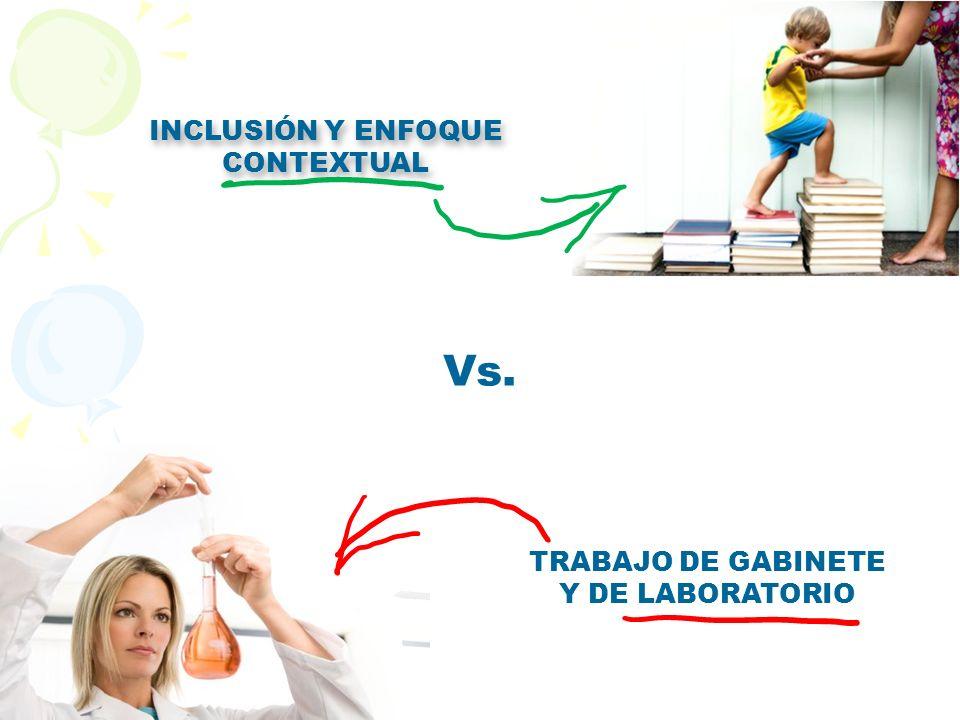INCLUSIÓN Y ENFOQUE CONTEXTUAL TRABAJO DE GABINETE Y DE LABORATORIO Vs.