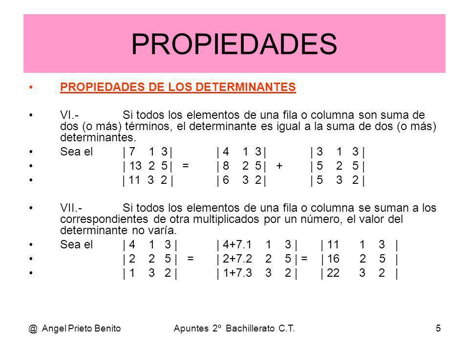 @ Angel Prieto BenitoApuntes 2º Bachillerato C.T.5 PROPIEDADES DE LOS DETERMINANTES VI.-Si todos los elementos de una fila o columna son suma de dos (