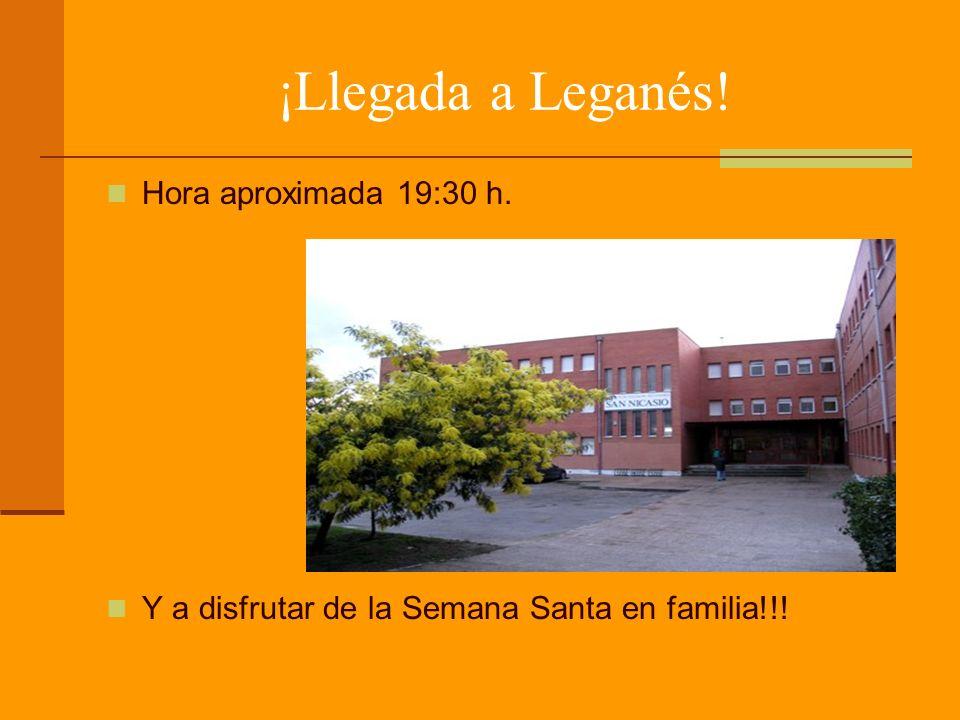 ¡Llegada a Leganés! Hora aproximada 19:30 h. Y a disfrutar de la Semana Santa en familia!!!