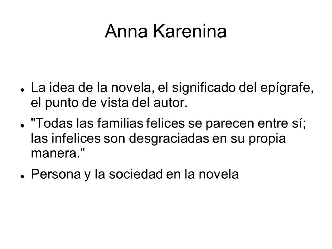 La idea de la novela, el significado del epígrafe, el punto de vista del autor.