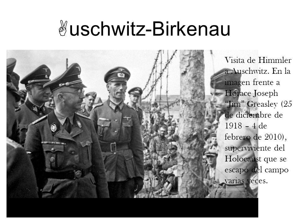uschwitz-Birkenau Visita de Himmler a Auschwitz. En la imagen frente a Horace Joseph Jim Greasley (25 de diciembre de 1918 – 4 de febrero de 2010), su