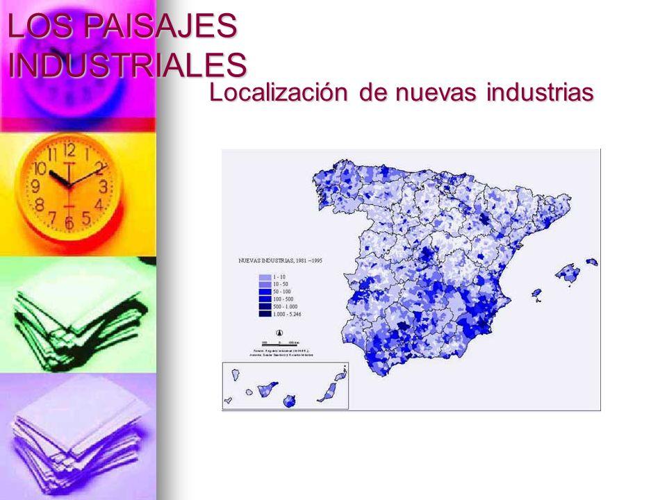 Localización de nuevas industrias LOS PAISAJES INDUSTRIALES