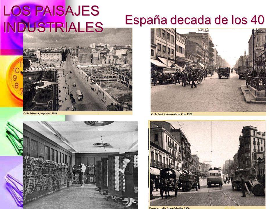 España decada de los 40 LOS PAISAJES INDUSTRIALES