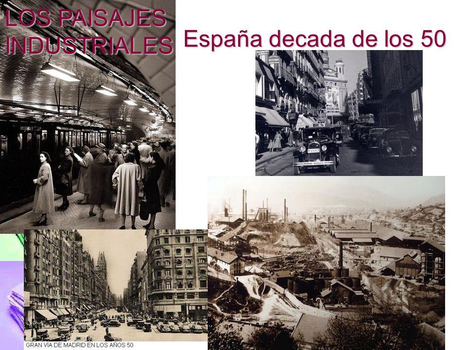 España decada de los 50 LOS PAISAJES INDUSTRIALES