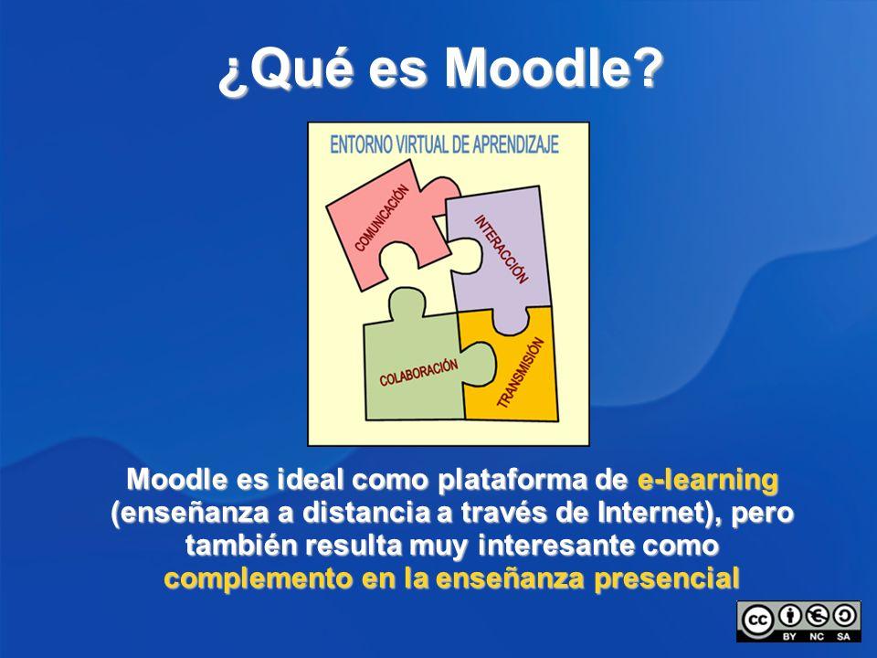 ¿Qué es Moodle? Moodle es ideal como plataforma de e-learning (enseñanza a distancia a través de Internet), pero también resulta muy interesante como