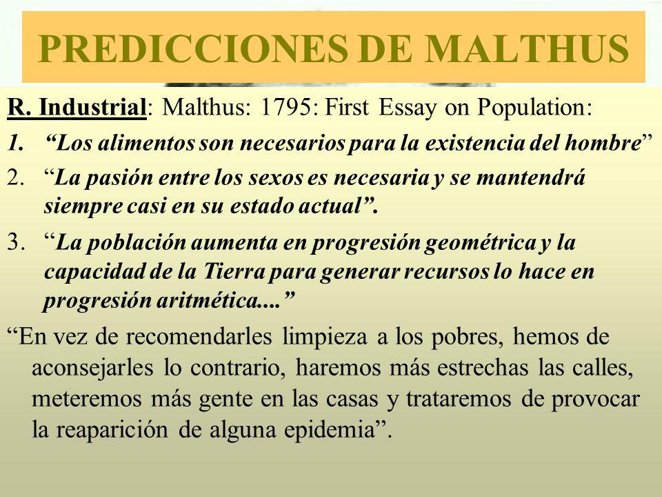 PREDICCIONES DE MALTHUS R. Industrial: Malthus: 1795: First Essay on Population: 1. 1.Los alimentos son necesarios para la existencia del hombre 2. 2.