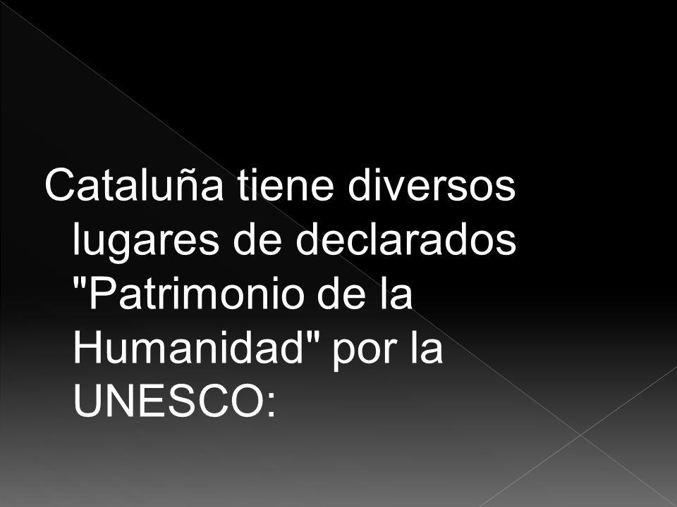 Cataluña tiene diversos lugares de declarados