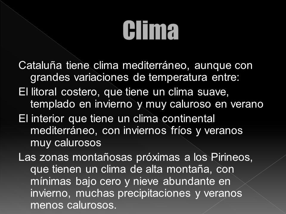 Cataluña tiene clima mediterráneo, aunque con grandes variaciones de temperatura entre: El litoral costero, que tiene un clima suave, templado en invi