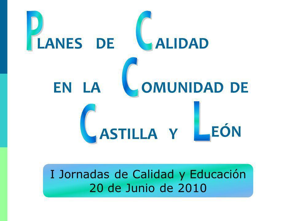 1 LANESDEALIDAD ENLAOMUNIDADDE ASTILLA Y EÓN I Jornadas de Calidad y Educación 20 de Junio de 2010