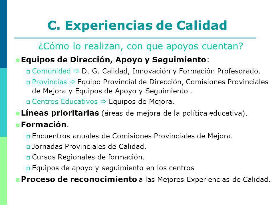 13 C. Experiencias de Calidad ¿Cómo lo realizan, con que apoyos cuentan.