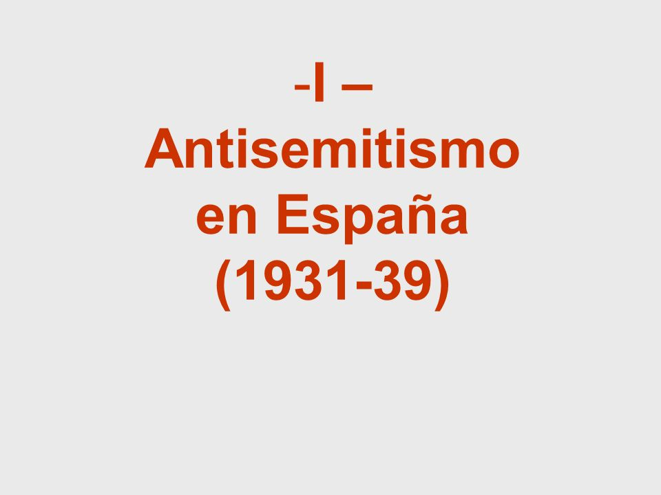 -I – Antisemitismo en España (1931-39)