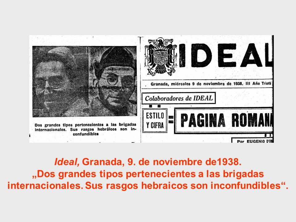 Ideal, Granada, 9. de noviembre de1938. Dos grandes tipos pertenecientes a las brigadas internacionales. Sus rasgos hebraicos son inconfundibles.