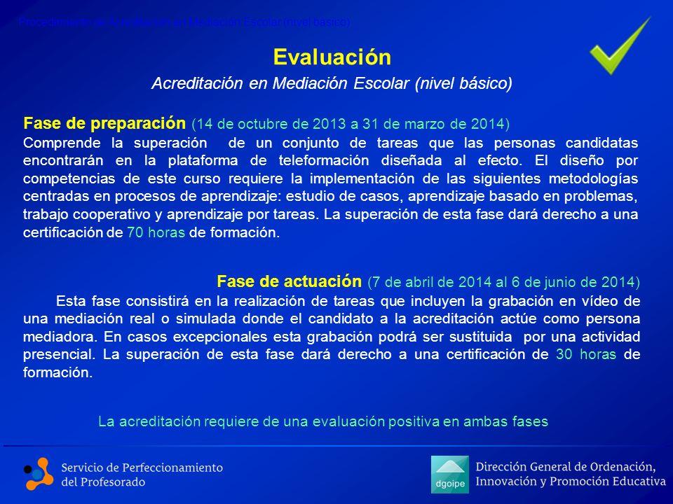 Fase de preparación (14 de octubre de 2013 a 31 de marzo de 2014) Comprende la superación de un conjunto de tareas que las personas candidatas encontr