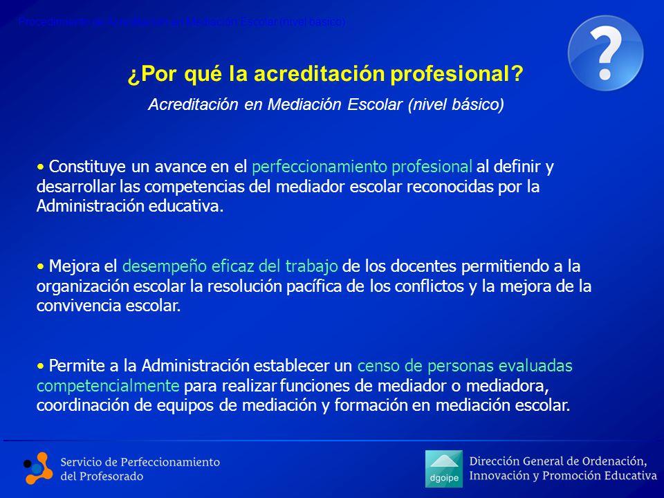 ¿Por qué la acreditación profesional? Constituye un avance en el perfeccionamiento profesional al definir y desarrollar las competencias del mediador