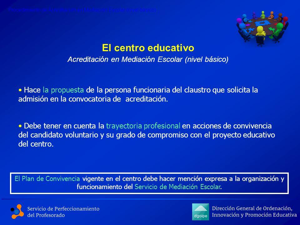 El centro educativo Hace la propuesta de la persona funcionaria del claustro que solicita la admisión en la convocatoria de acreditación. Debe tener e