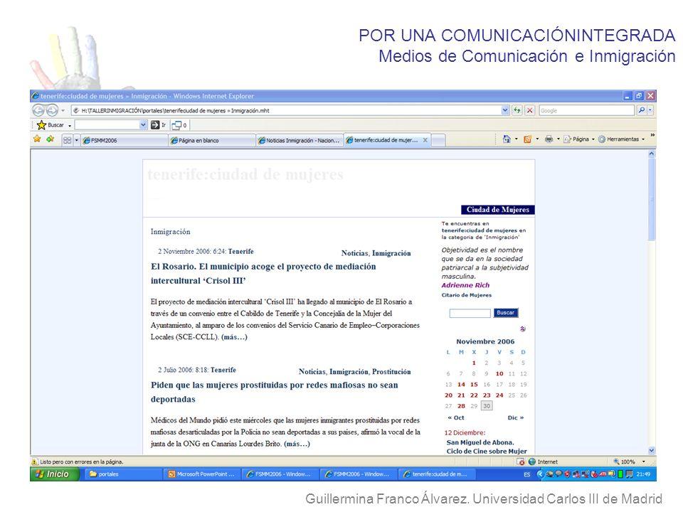 POR UNA COMUNICACIÓNINTEGRADA Medios de Comunicación e Inmigración Guillermina Franco Álvarez. Universidad Carlos III de Madrid