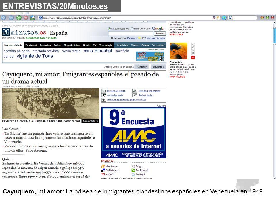 ENTREVISTAS/20Minutos.es Cayuquero, mi amor: La odisea de inmigrantes clandestinos españoles en Venezuela en 1949