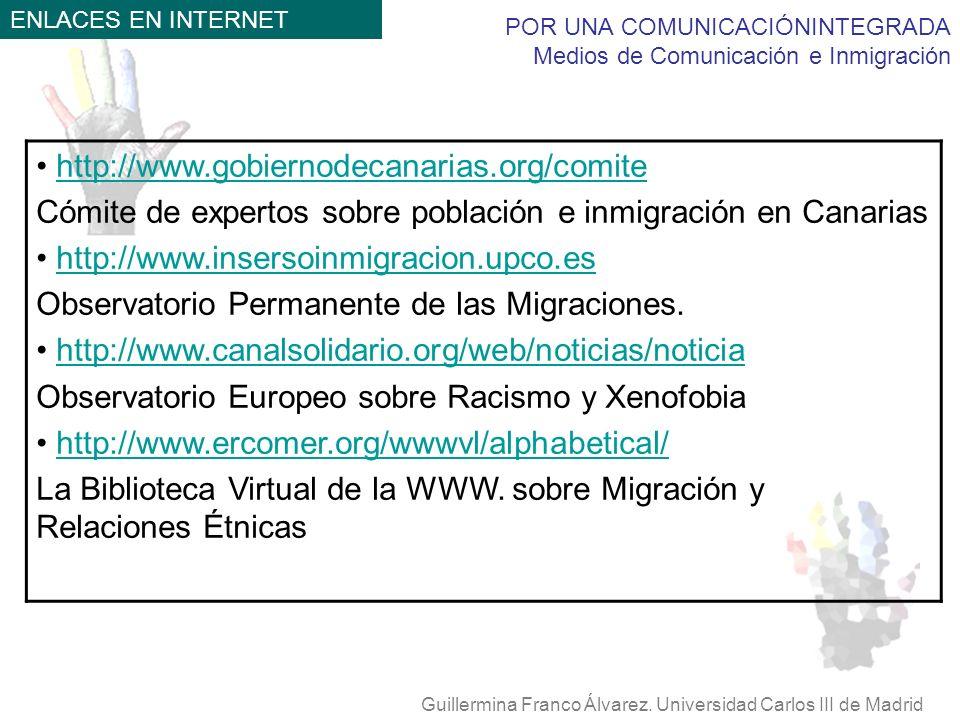 POR UNA COMUNICACIÓNINTEGRADA Medios de Comunicación e Inmigración Guillermina Franco Álvarez. Universidad Carlos III de Madrid http://www.gobiernodec