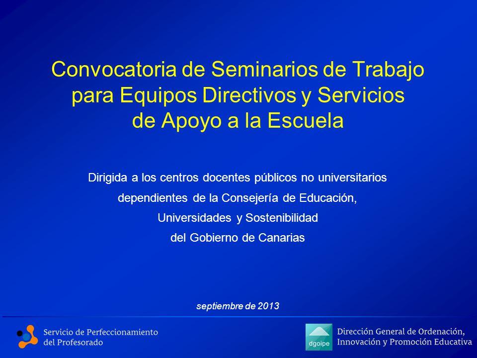 Convocatoria de Seminarios de Trabajo para Equipos Directivos y Servicios de Apoyo a la Escuela Dirigida a los centros docentes públicos no universita