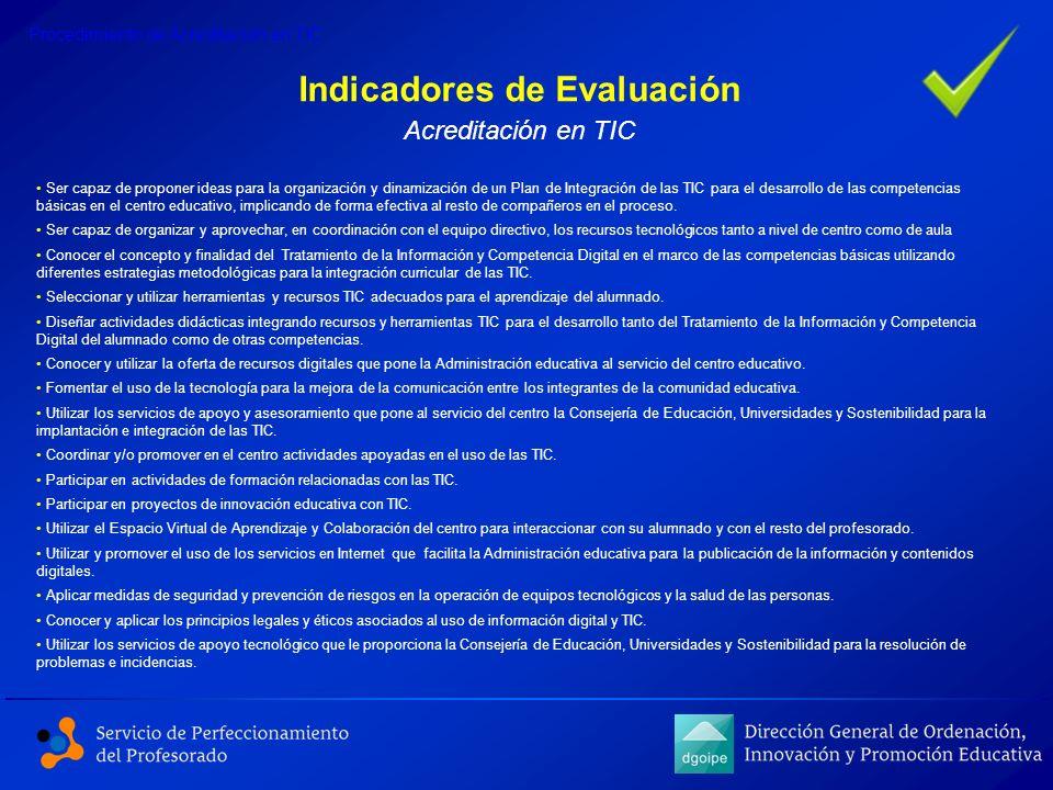 Indicadores de Evaluación Acreditación en TIC Procedimiento de Acreditación en TIC Ser capaz de proponer ideas para la organización y dinamización de