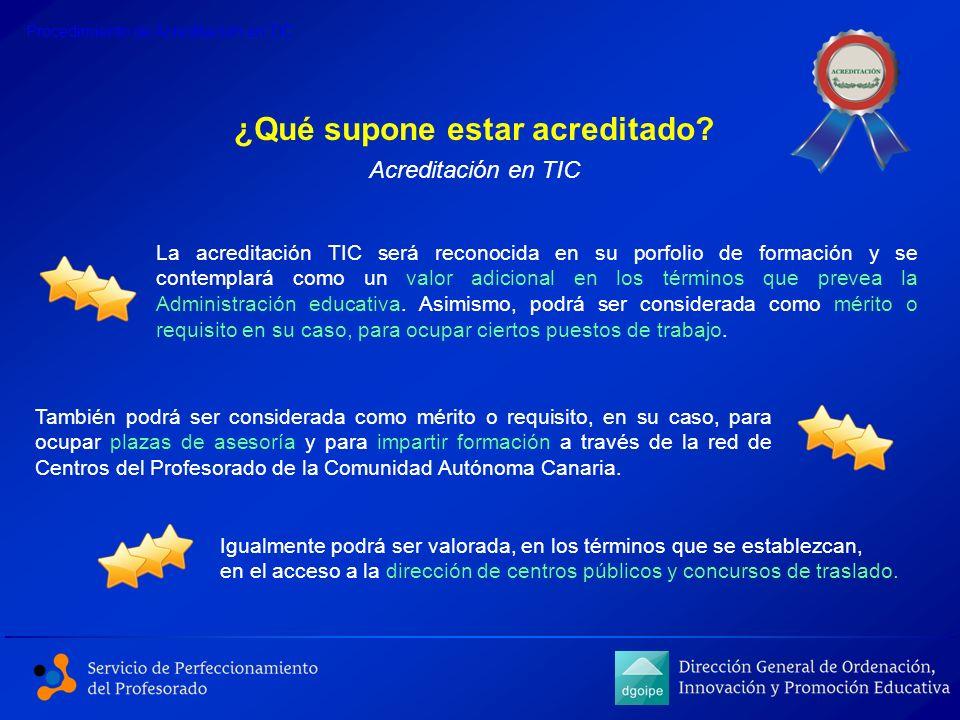 La acreditación TIC será reconocida en su porfolio de formación y se contemplará como un valor adicional en los términos que prevea la Administración