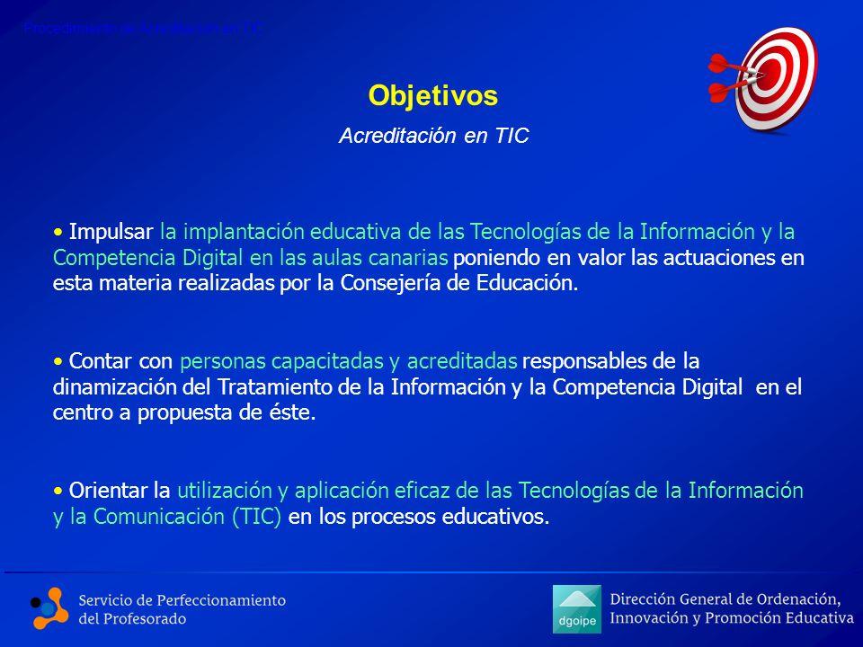 Objetivos Impulsar la implantación educativa de las Tecnologías de la Información y la Competencia Digital en las aulas canarias poniendo en valor las