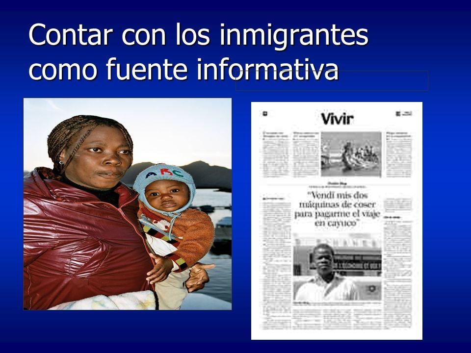 Contar con los inmigrantes como fuente informativa