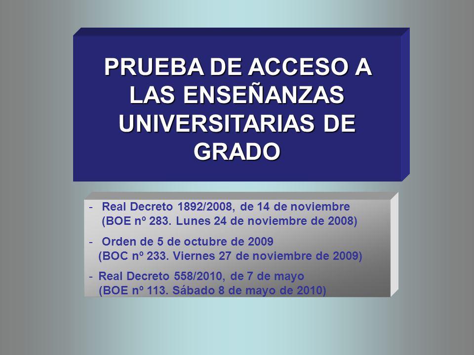 PRUEBA DE ACCESO A LAS ENSEÑANZAS UNIVERSITARIAS DE GRADO - Real Decreto 1892/2008, de 14 de noviembre (BOE nº 283.