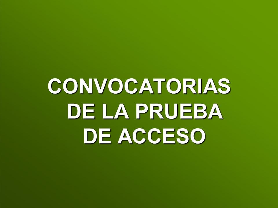 CONVOCATORIAS DE LA PRUEBA DE ACCESO