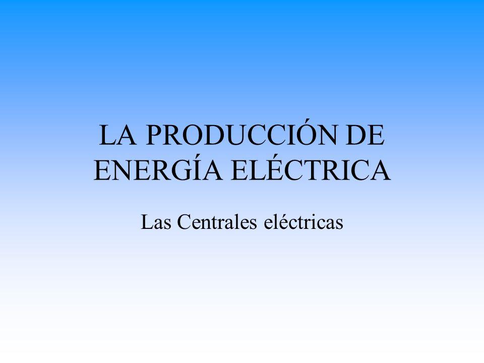 Las Centrales Eléctricas Tipos de centrales: Se llaman centrales eléctricas a los lugares donde se produce la electricidad, generalmente en forma de corriente alterna.