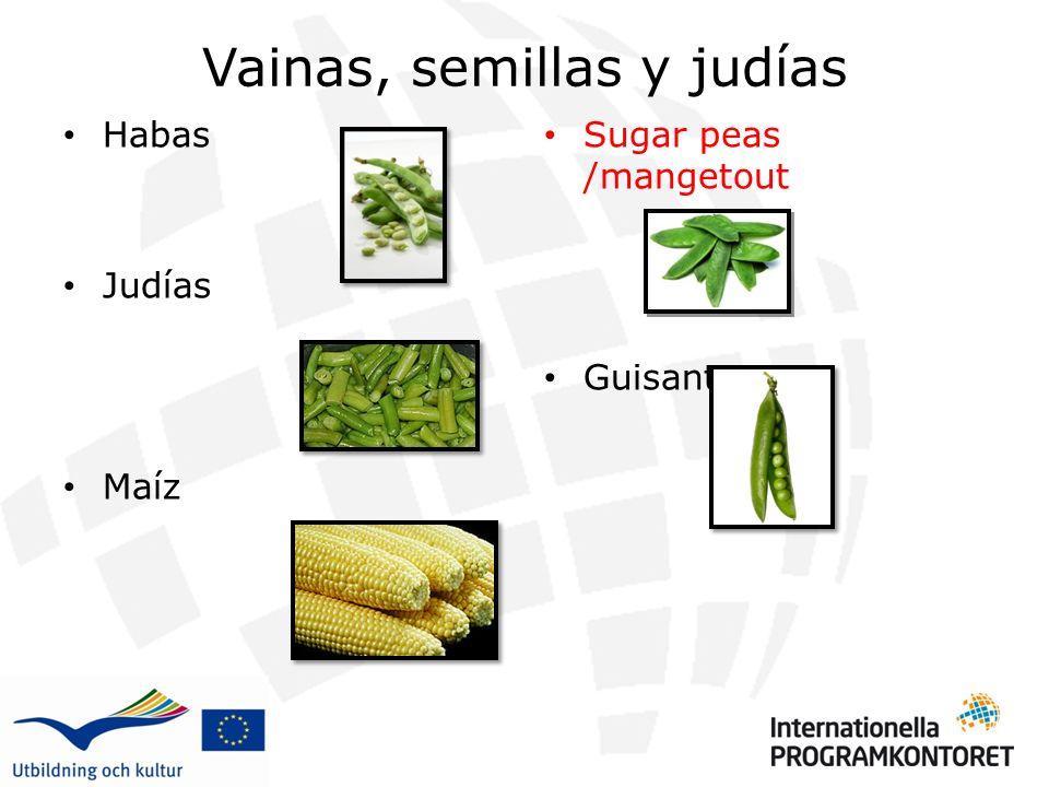 Vainas, semillas y judías Habas Judías Maíz Sugar peas /mangetout Guisantes