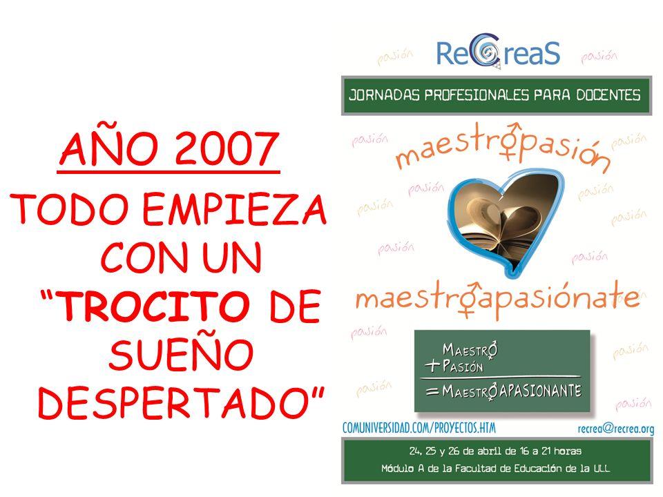 AÑO 2007 TODO EMPIEZA CON UNTROCITO DE SUEÑO DESPERTADO