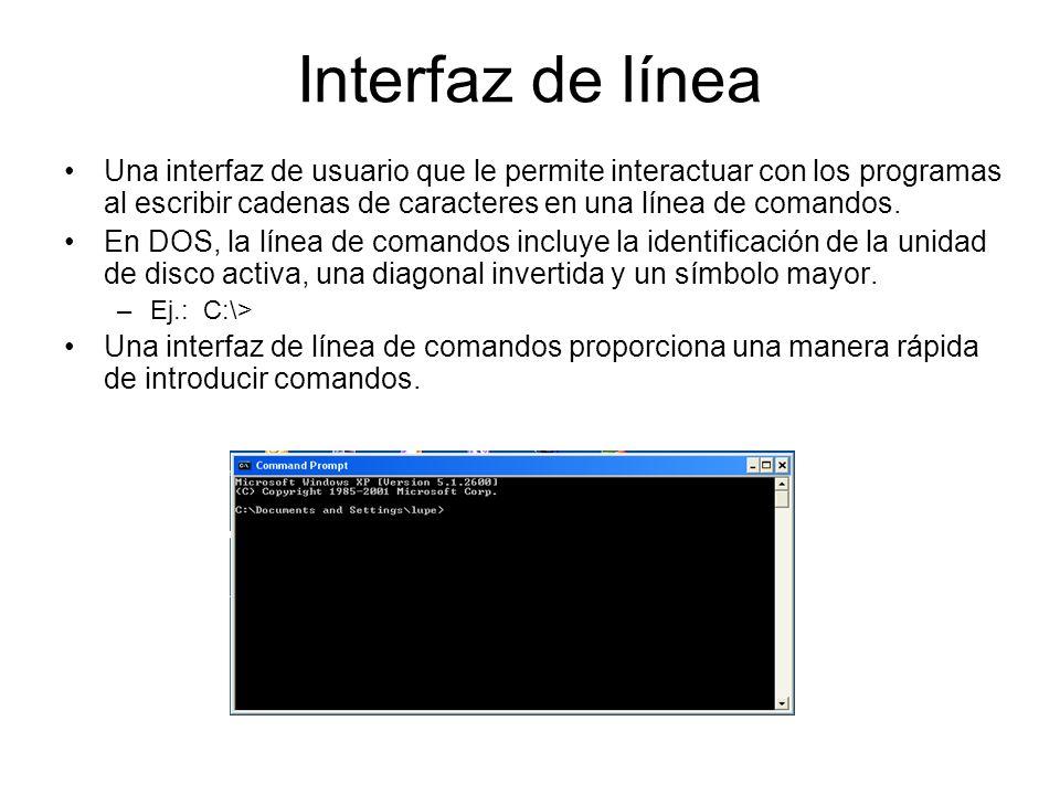 Interfaz de línea Una interfaz de usuario que le permite interactuar con los programas al escribir cadenas de caracteres en una línea de comandos. En