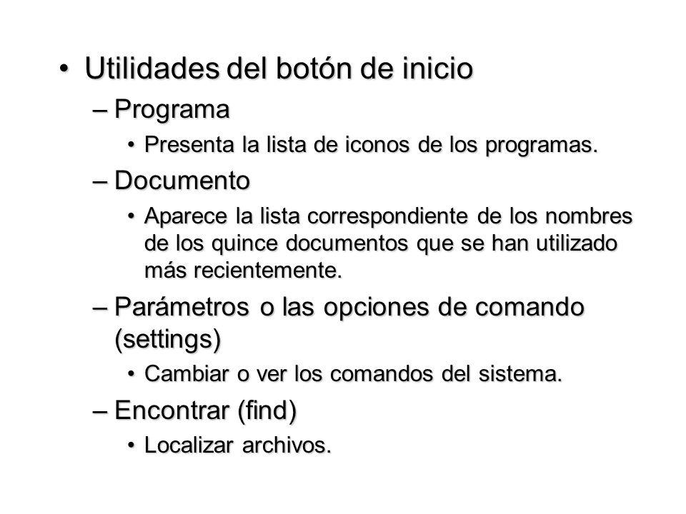 Utilidades del botón de inicioUtilidades del botón de inicio –Programa Presenta la lista de iconos de los programas.Presenta la lista de iconos de los
