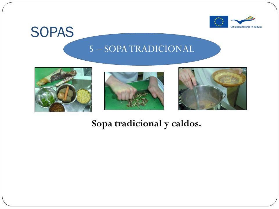 SOPAS Sopa tradicional y caldos. 5 – SOPA TRADICIONAL