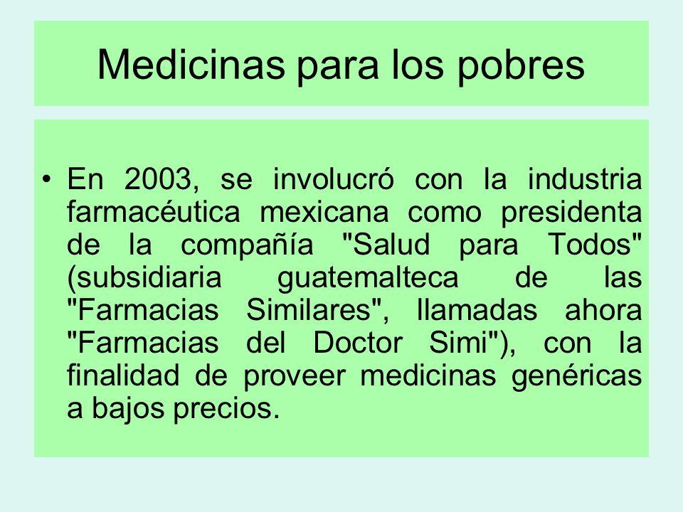 Medicinas para los pobres En 2003, se involucró con la industria farmacéutica mexicana como presidenta de la compañía