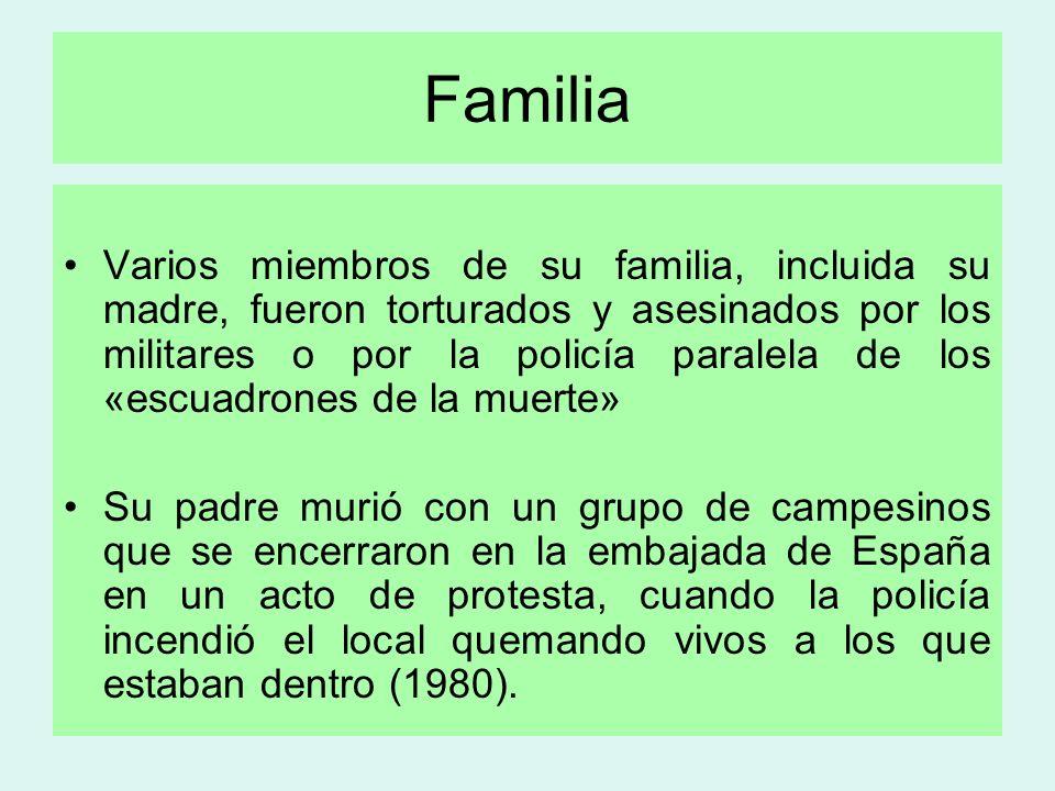 Familia Varios miembros de su familia, incluida su madre, fueron torturados y asesinados por los militares o por la policía paralela de los «escuadron