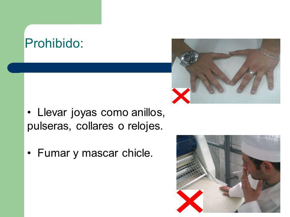 Prohibido: Llevar joyas como anillos, pulseras, collares o relojes. Fumar y mascar chicle.